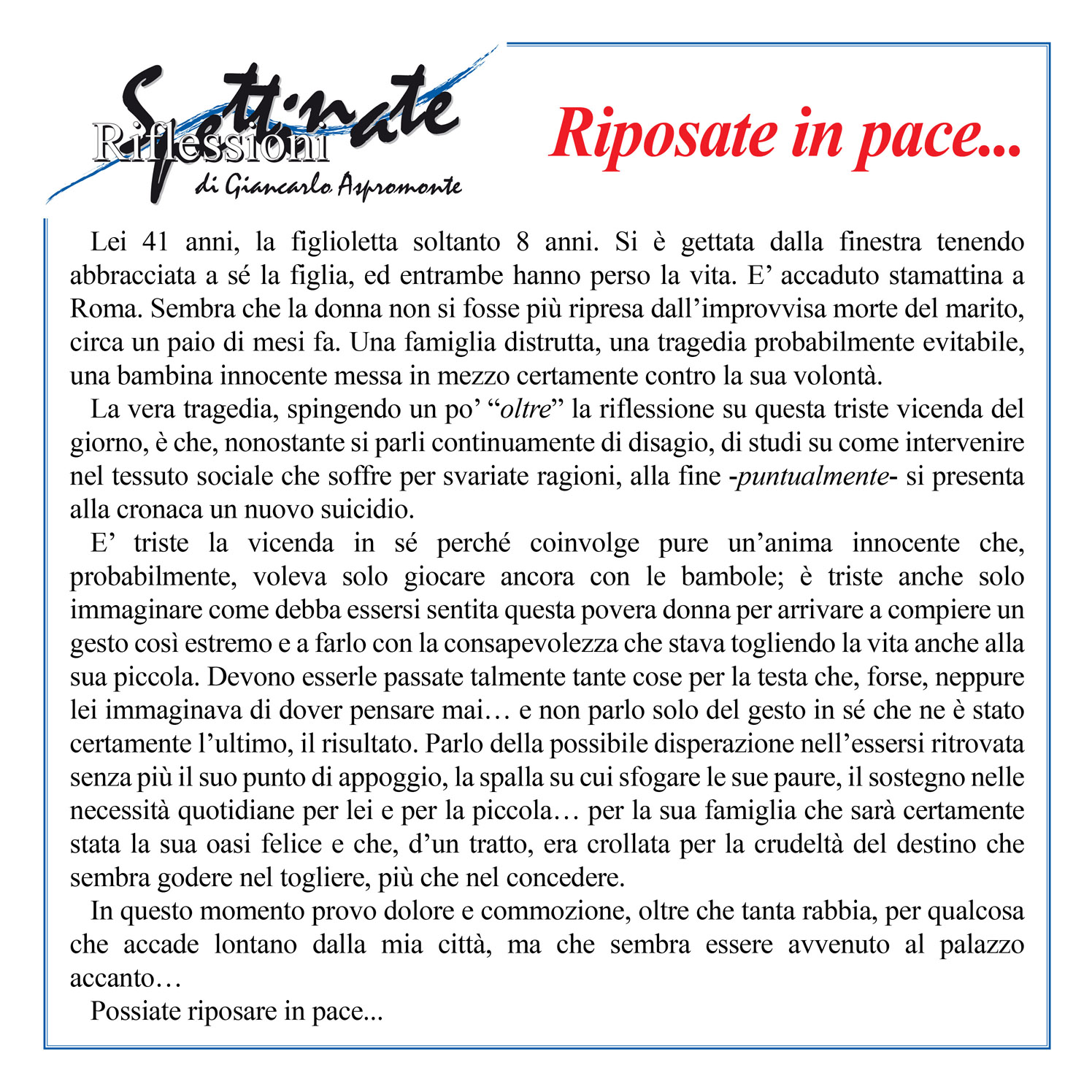 Riposate in pace...